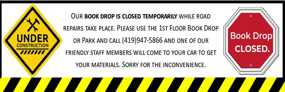 Book Drop closed, please use 1st floor or call