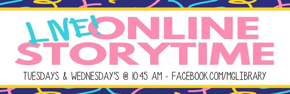Online Storytime, live on Facebook Tuesdays and Wednesdays at 10:45